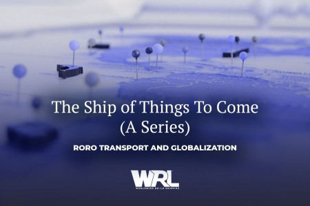THE SHIP OF THINGS TO COME (A Series):  Roro transport and globalization